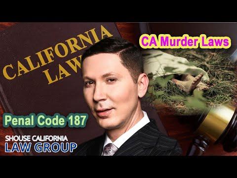 California Murder Laws | Penal Code 187