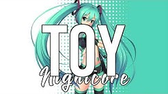 (NIGHTCORE) Toy - Netta