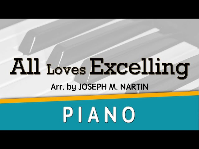 All Loves Excelling_SATB Score + Piano Accompaniment