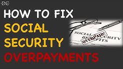 Social Security Overpayments [How to Fix]