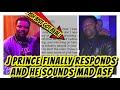 J Prince Finally Responds Back (And He Is NOT Happy)