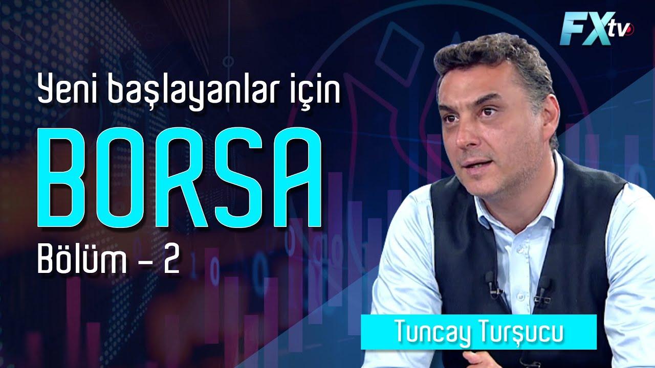 Yeni Başlayanlar için Borsa - Bölüm 2 | Tuncay Turşucu