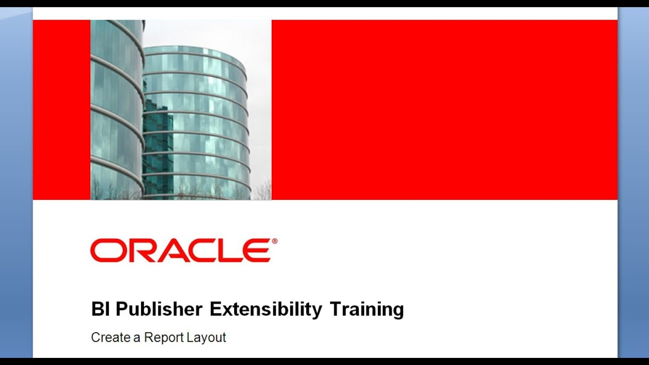 Bi publisher extensibility training how to create a report bi publisher extensibility training how to create a report layout baditri Images
