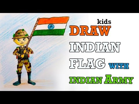 How To Draw Indian Flag And Indian Army For Kids Jai Hind
