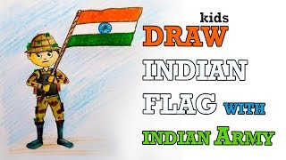 how to draw Indian Flag and Indian army for kids (Jai Hind)