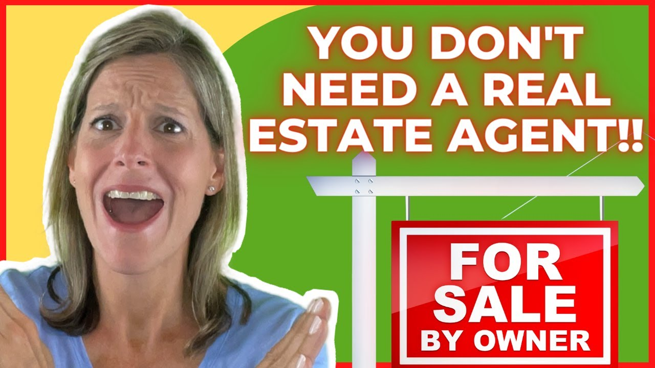 You Don't Need A Real Estate Agent To Sell Your Home