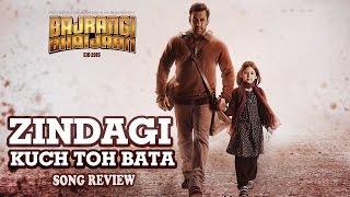 Zindagi Kuch Toh Bata - Bajrangi Bhaijaan | Song Review | Salman Khan | Bollywood Movies News