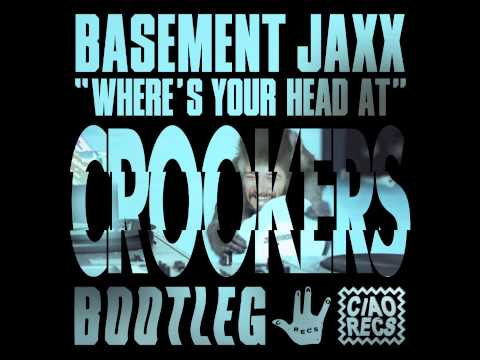Basement Jaxx - Where's Your Head At (Crookers Bootleg)