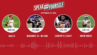 Chiefs, Mahomes vs. Wilson, LeBron's legacy, Drew Brees (9.29.20) | SPEAK FOR YOURSELF Audio Podcast
