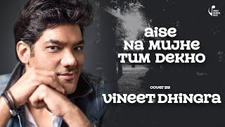 Dil Mein Chhupa Loonga|Vineet Dhingra |Wajah Tum Ho |Armaan Malik & Tulsi Kumar | Meet Bros|Cover|