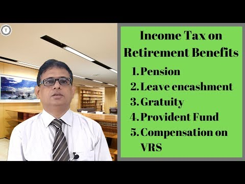 Income Tax On Retirement Benefits|Pension|Gratuity|Provident Fund|VRS|Leave Encashment | Taxpundit
