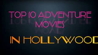 Top 10 Adventure Movies in Hollywood at All Time  ll Bio Brain ll