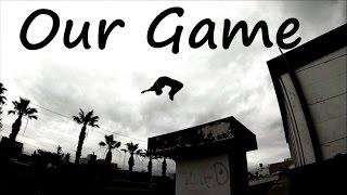 Our Game (Tunisia Parkour 2015)
