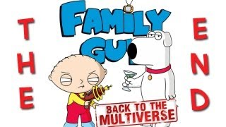 Family Guy: Back to the Multiverse - The End