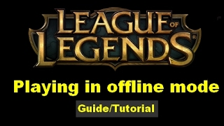 Play League Of Legends In Offline Mode