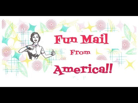 Fun Mail from America (from Dolores)