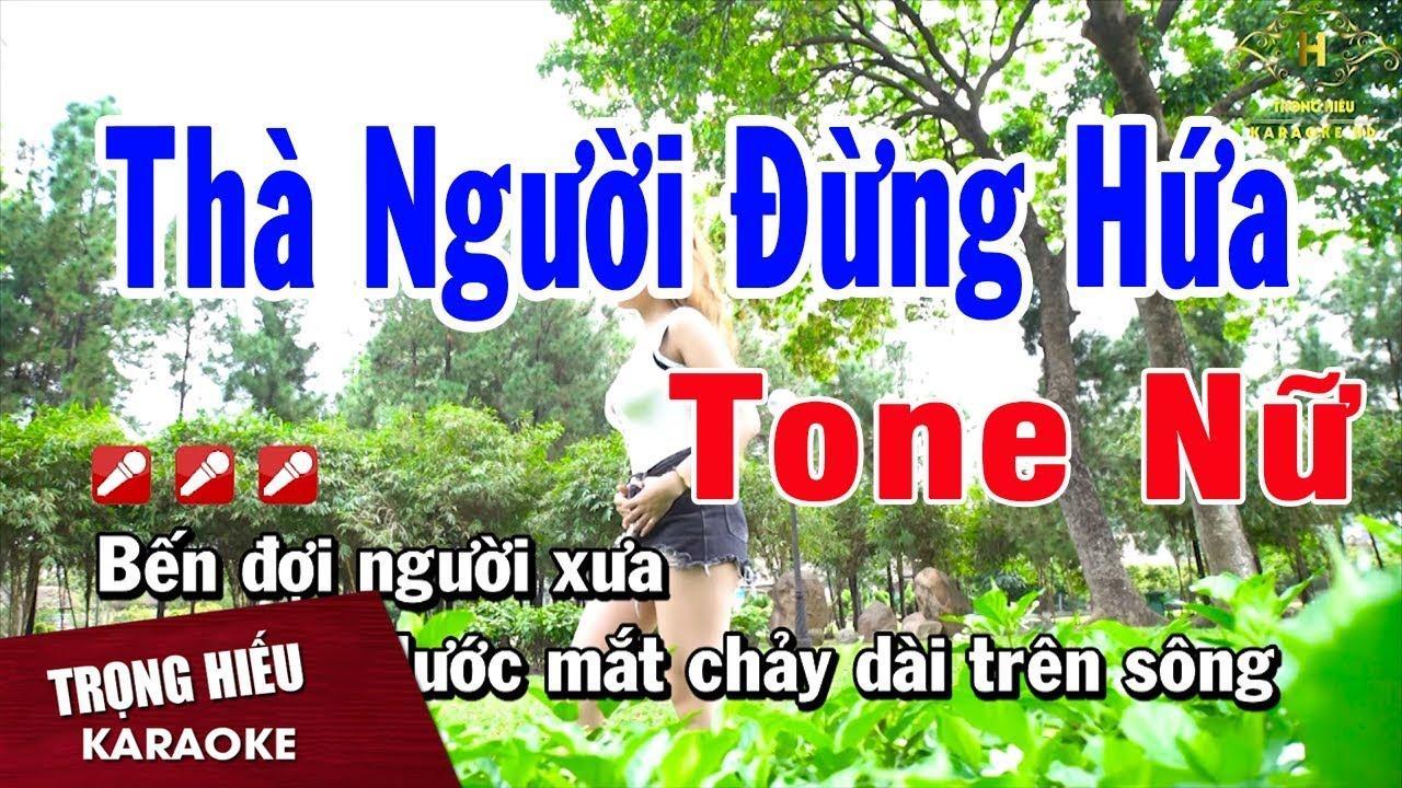 Karaoke Thà Người Đừng Hứa Tone Nữ Nhạc Sống | Trọng Hiếu