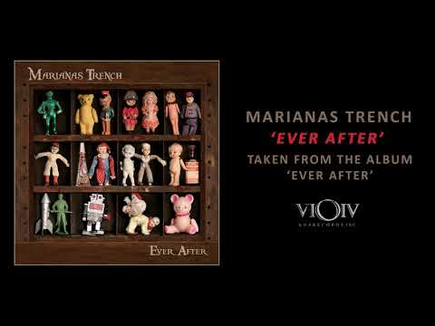 Marianas Trench - Ever After [Full Album Stream]
