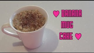 Banana Mug Cake - Clean Eating Microwave Recipe ♥