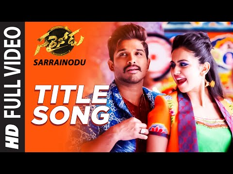 SARRAINODU Full Video Song || 'Sarrainodu' || Allu Arjun, Rakul Preet || Telugu Songs 2016