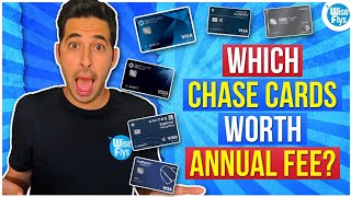 Chase Cards That May (Not) Be Worth The Annual Fee