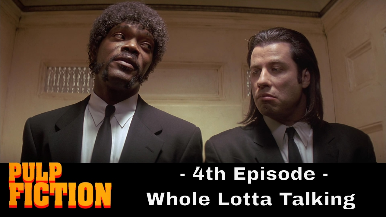 How To Write A Screenplay Pulp Fiction Whole Lotta Talking 4th Episode