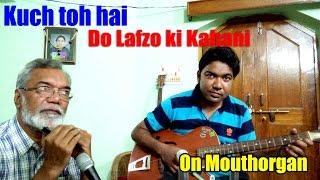 Kuch toh Hai (Cover) on Mouthorgan By Rajendra Prasad Saxena