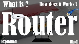 [Hindi] Routers | What is a Router | How does a router work | How Routing works