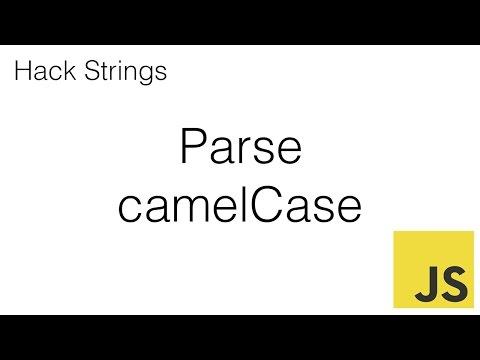 006 Hack Strings: Parsear camelCase en JavaScript