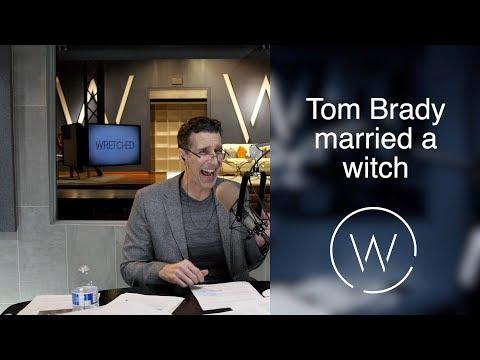 Tom Brady married a witch.