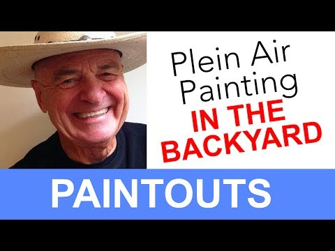 Plein Air Painting, Painting in the Back Yard