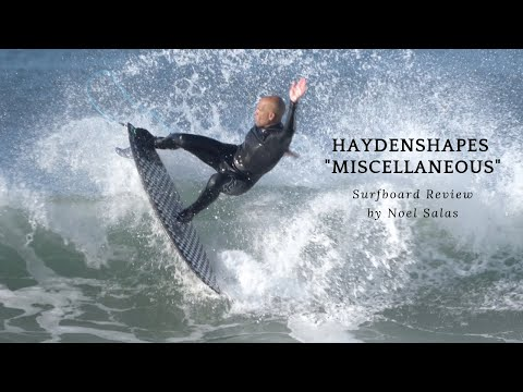 "Haydenshapes ""Miscellaneous"" Surfboard Review by Noel Salas Ep.79"