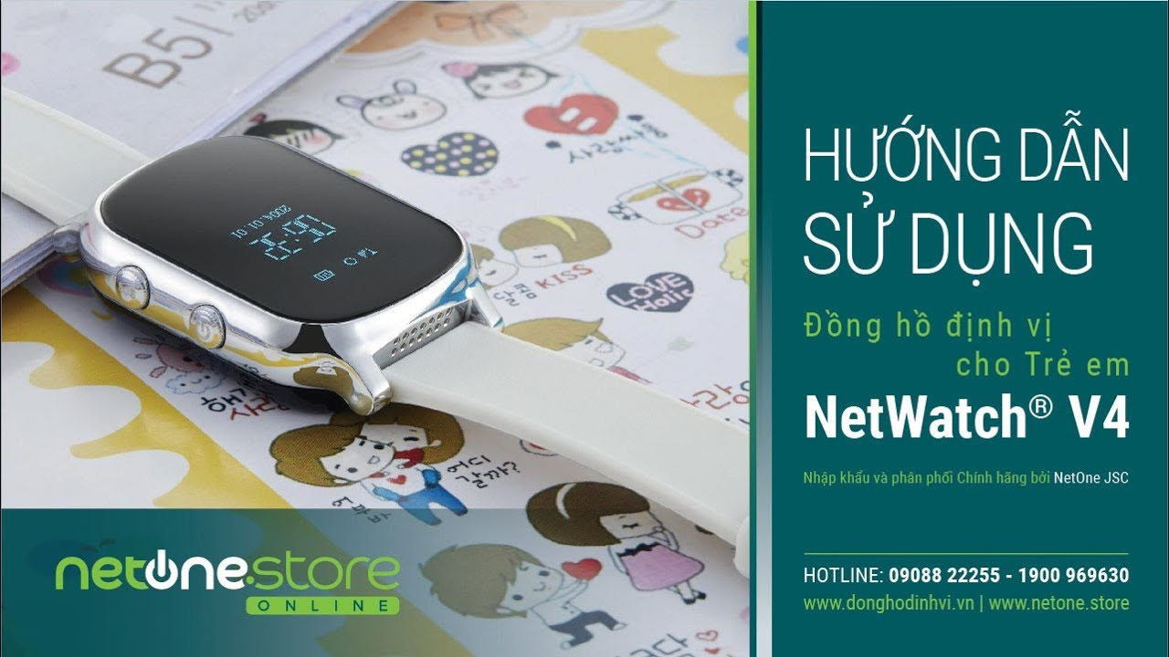 HƯỚNG DẪN Cài Đặt & Sử Dụng Đồng hồ định vị NetWatch® V4 Chính hãng và Phần mềm SeTracker2