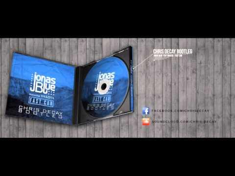Jonas Blue feat. Dakota - Fast Car (Chris Decay Bootleg)