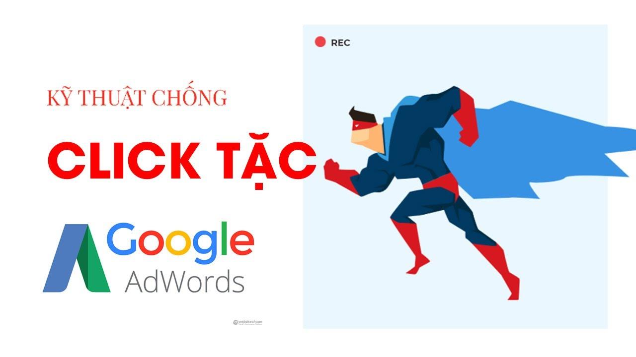 ⚙️ 2 bước để chống click tặc khi chạy quảng cáo Google Adwords – Áp dụng ngay giảm khá tiền Adwords