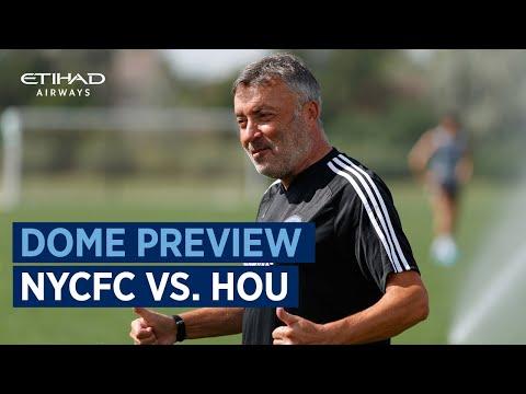 Dome Preview   NYCFC vs. Houston Dynamo
