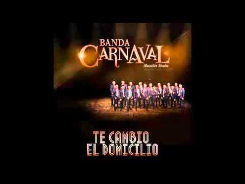 Banda Carnaval ( Te cambio el domicilio )