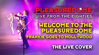WELCOME TO THE PLEASUREDOME - FGTH - WTTP - 80's Tribute Band Live