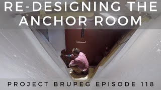 Re-designing the Anchor Room - Project Brupeg Ep. 118