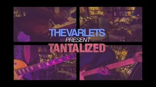 The Varlets-Tantalized