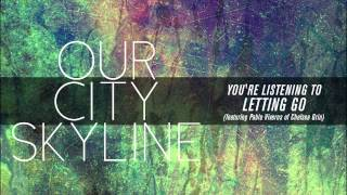 Our City Skyline  // Empty And Hollow // 7. Letting Go  (Ft. Pablo Viveros of Chelsea Grin)