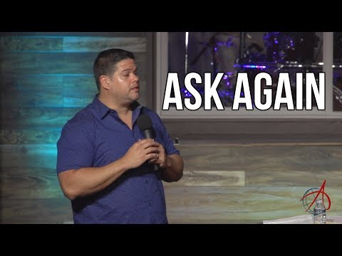 Ask Again | Pastor Anthony Flores
