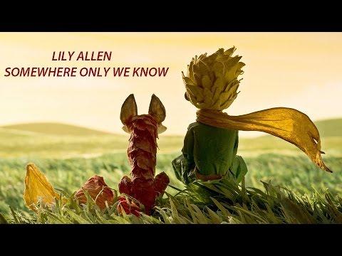 TEMA DO FILME PEQUENO PRINCIPE - LILY ALLEN - SOMEWHERE ONLY WE  KNOW - HD