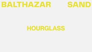 Balthazar - Hourglass (Lyric Video)