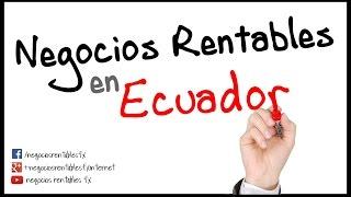 Negocios Rentables en Ecuador - Dónde Invertir Dinero