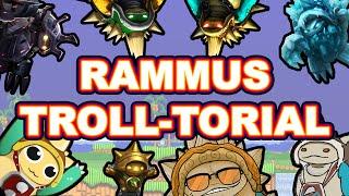 RAMMUS TROLL-TORIAL [Trolling Guide]