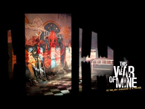 05 - No Good Choice - This War of Mine OST by Piotr Musial