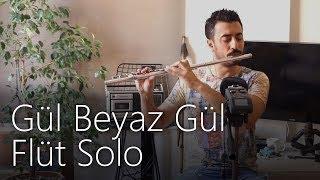 Gül Beyaz Gül - Ümit Sayın (Flüt Solo - Mustafa Tuna)