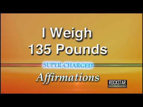 I Now Weigh 135 Pounds - Weight Loss - Super-Charged Affirmations