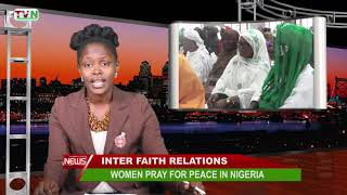 INTER FAITH RELATIONS  WOMEN PRAY FOR PEACE IN NIGERIA